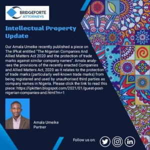 Our Amala Umeike published a piece on The IPkat relating to the provisions of the recently enacted Companies and Allied Matters Act, 2020, and trade mark rights in Nigeria.